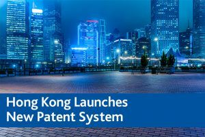 Hong Kong launches new patent system